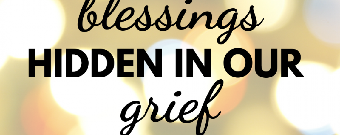 Blessings in the Grief