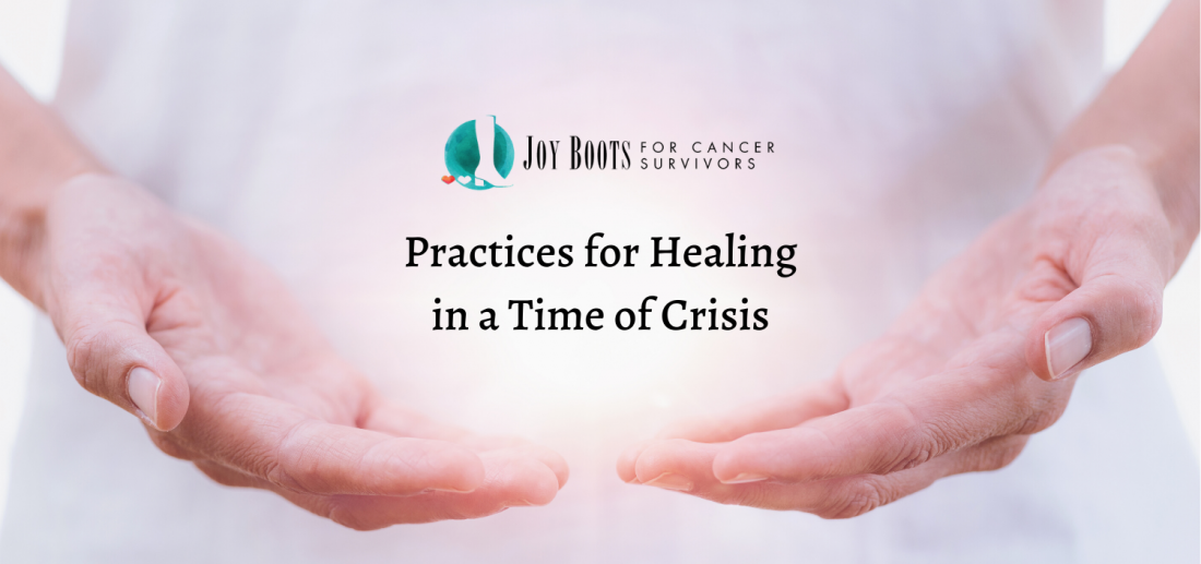 Practices for Healing in a Time of Crisis