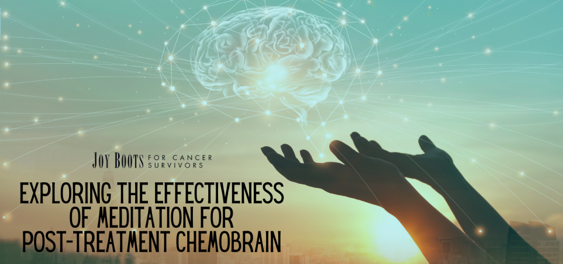Exploring the Effectiveness of Meditation on Post-Treatment Chemobrain