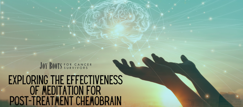 Exploring the Effectiveness of Meditation on Post-Treatment Chemobrain